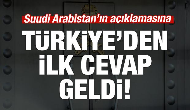 Türkiye'den Suudi Arabistan'a ilk cevap