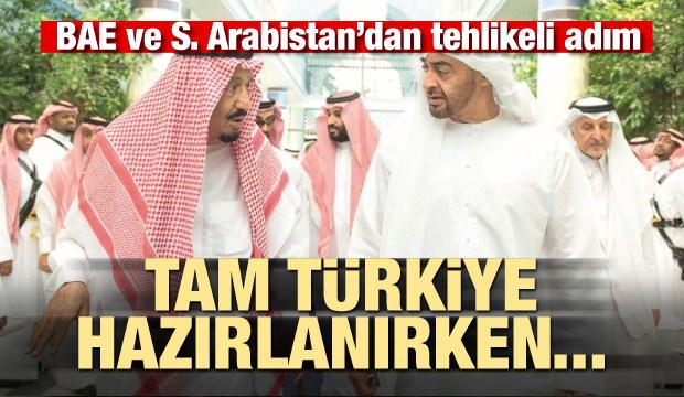 BAE ve S.Arabistan'dan tehlikeli adım! Türkiye hazırlanırken...