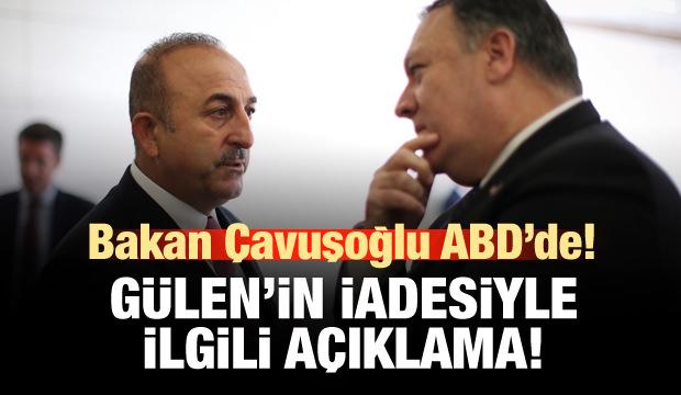 Çavuşoğlu'ndan ABD'de terörist Gülen açıklaması