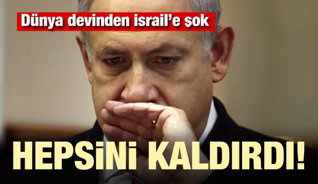 Dünya devinden İsrail'i şok! Hepsini kaldırdı