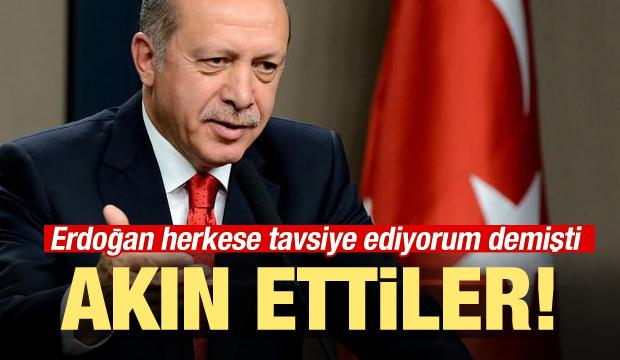 Erdoğan 'Tavsiye ediyorum' demişti! Akın ettiler…