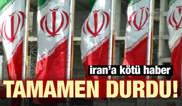 İran'a kötü haber! Tamamen durdu