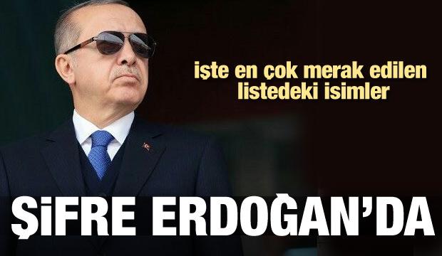 İşte listedeki isimler! Şifre Erdoğan'da