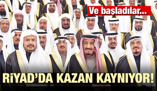 Riyad'da kazan kaynıyor! Ve başladılar