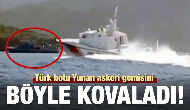 Türk botu Yunan askeri gemisini böyle kovaladı