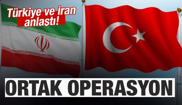 Türkiye ve İran anlaştı! Ortak operasyon
