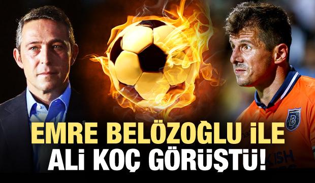 Ali Koç ile Emre Belözoğlu görüştü!