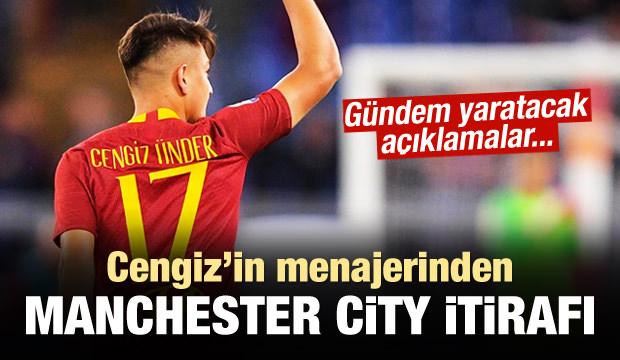 Cengiz'in menajerinden Manchester City itirafı!