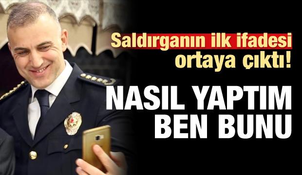 Emniyet Müdürü'nü şehit eden polisin ilk ifadesi!
