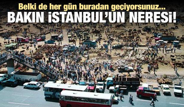 İstanbul'un o yerlerine bir de böyle bakın!