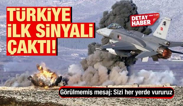 Türkiye'den 'sizi her yerde vururuz' sinyali!