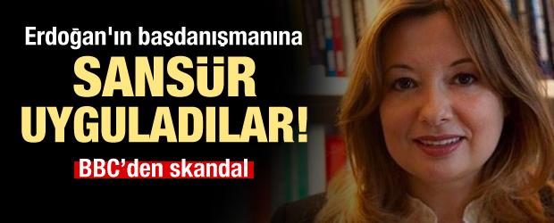 BBC, Erdoğan'ın danışmanına sansür uyguladı!