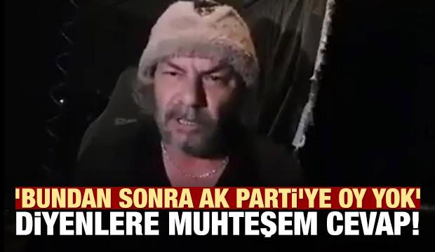 'Bundan sonra AK Parti'ye oy yok' diyenlere cevap