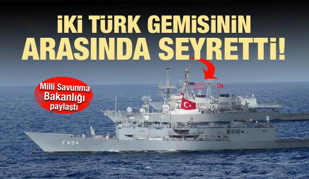 İki Türk gemisi arasında ABD savaş gemisi!