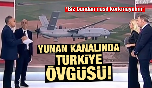 Yunan kanalında Türkiye övgüsü!