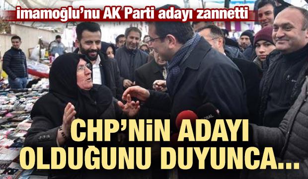 İmamoğlu'nu AK Parti adayı zanneden yaşlı kadın