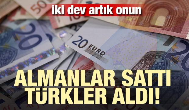 Almanlar sattı Türkler aldı! İki dev artık onun
