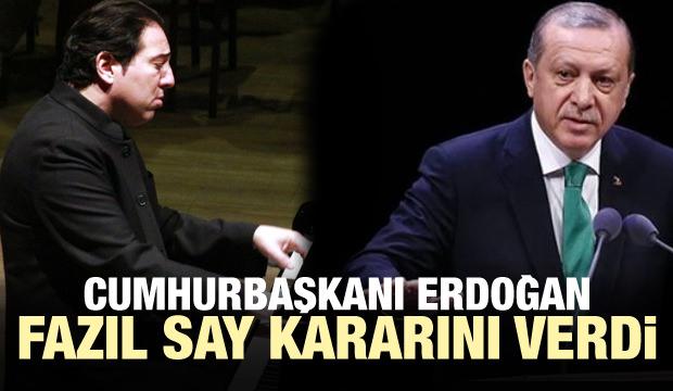 Cumhurbaşkanı Erdoğan, Fazıl Say kararını verdi