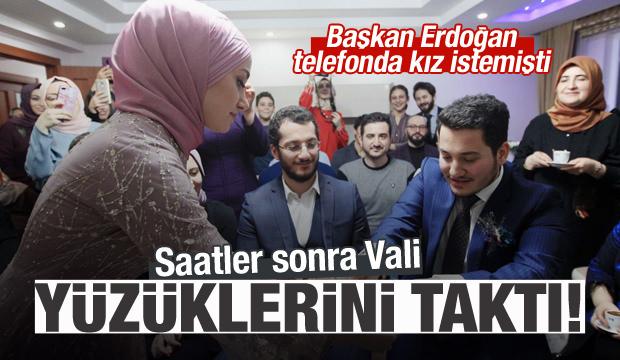 Cumhurbaşkanı Erdoğan istedi, Vali nişan yüzüklerini taktı