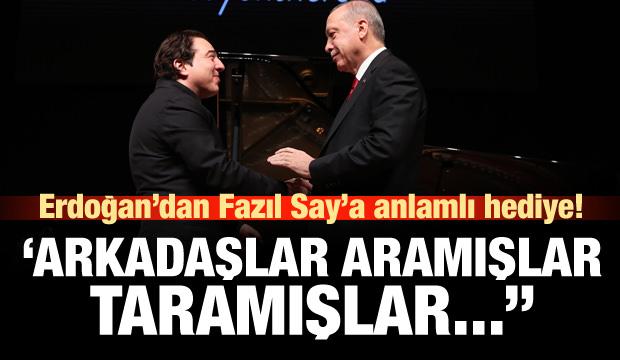 Erdoğan'dan Fazıl Say'a anlamlı hediye!