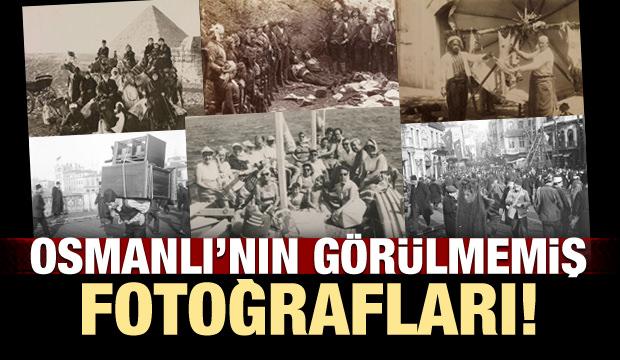 Osmanlı'nın görüşmemiş fotoğrafları!