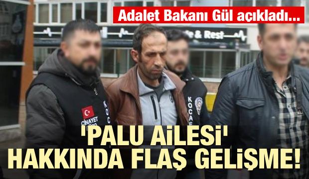'Palu ailesi' hakkında flaş gelişme! Adalet Bakanı Gül açıkladı...