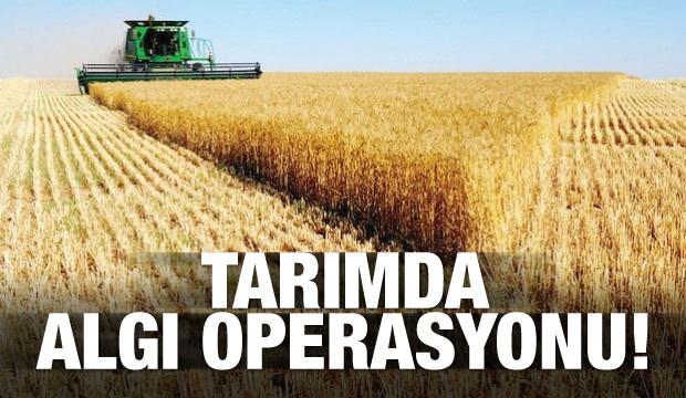 Tarımda algı operasyonu