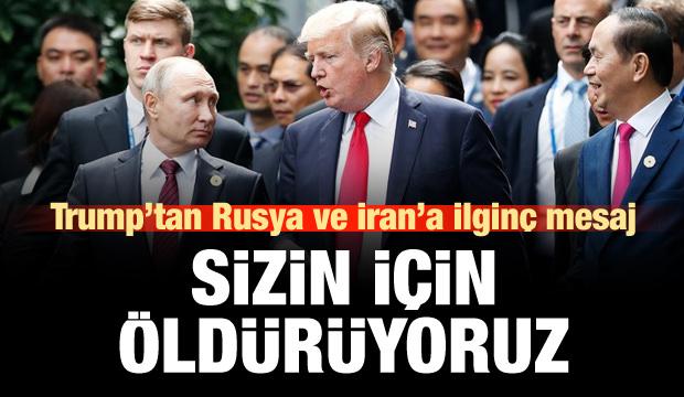 Trump: Onları Rusya ve İran için de öldürüyoruz