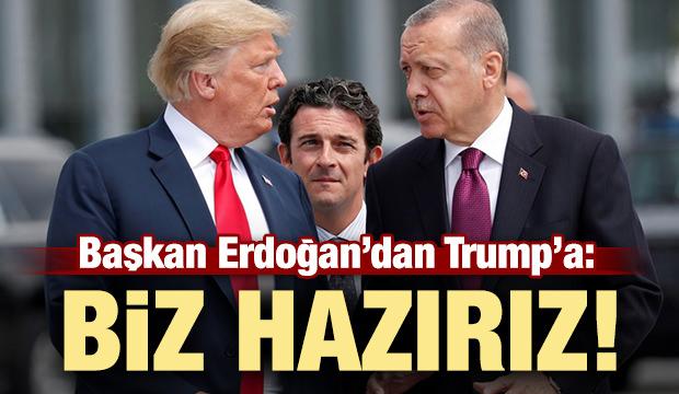 Başkan Erdoğan'dan Trump'a: Biz hazırız!