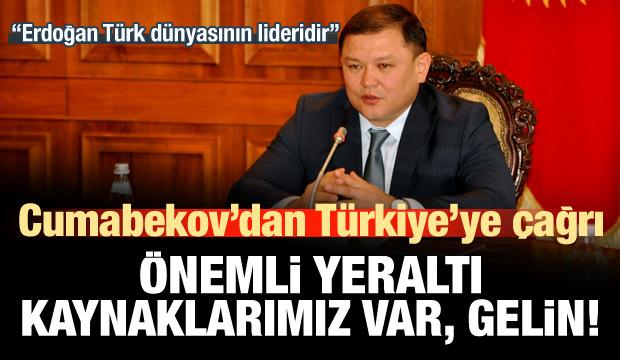 Cumabekov'dan Türkiye'ye çağrı