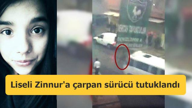 Liseli Zinnur'a çarpan sürücü tutuklandı