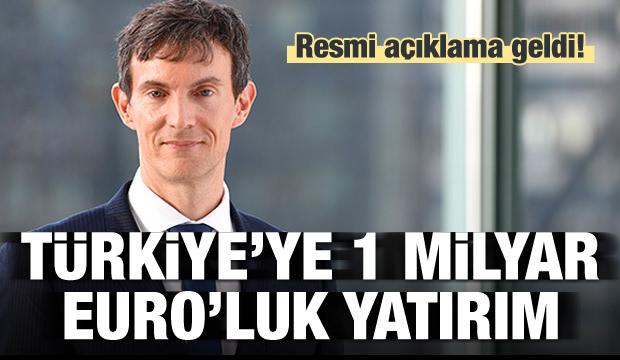 Resmen açıklandı! Türkiye'ye 1 milyar Euro'luk yatırım