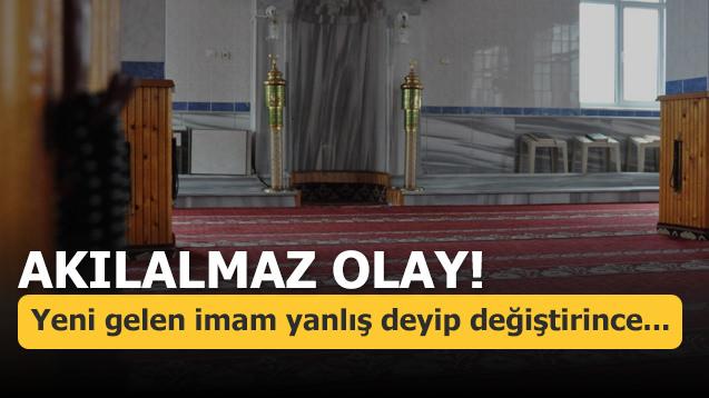 Akılalmaz olay! Yeni gelen imam yanlış deyip değiştirince...