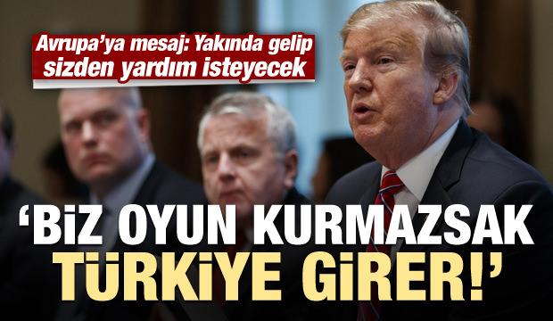 'Biz oyun kurmazsak Türkiye girer'