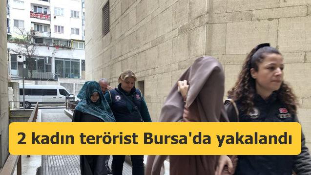 2 kadın terörist Bursa'da yakalandı