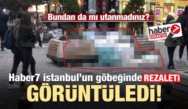 Haber7 İstanbul'un göbeğinde rezaleti görüntüledi!