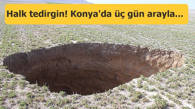 Halk tedirgin! Konya'da üç gün arayla 2 yeni obruk…