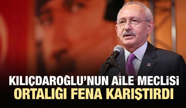 'Kılıçdaroğlu'nun akraba meclisi ortalığı karıştırdı'