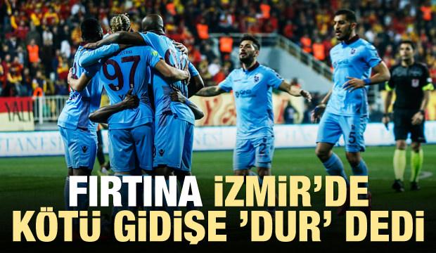 Trabzonspor İzmir'de kötü gidişe 'dur' dedi
