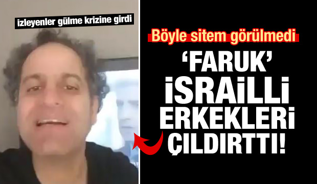 Türk dizisindeki 'Faruk' İsrailli adamı çıldırttı!