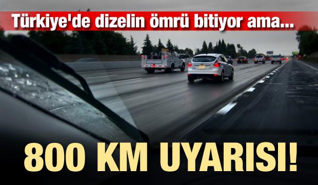 Türkiye'de dizelin ömrü bitiyor ama... 800 km uyarısı geldi