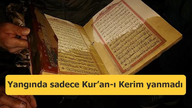 Yangında sadece Kur'an-ı Kerim yanmadı