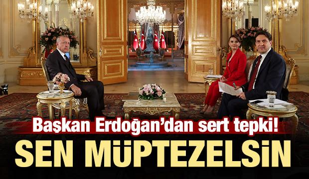 Başkan Erdoğan'dan sert tepki: Sen müptezelsin