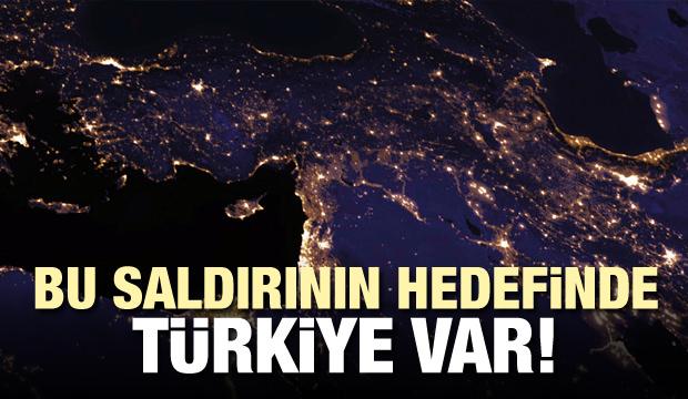 Bu saldırının hedefinde Türkiye var