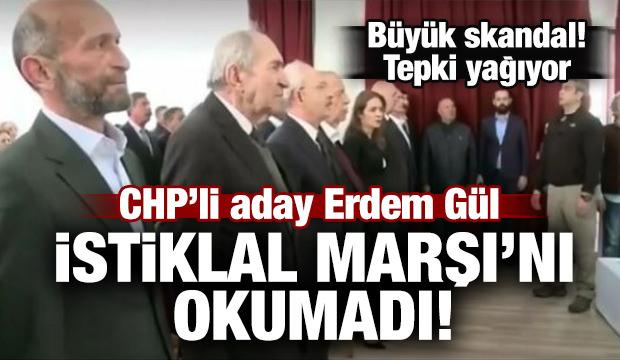 CHP'li aday Erdem Gül İstiklal Marşı'nı okumadı!