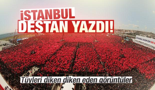 İstanbul destan yazdı! Tarihi mitingden detaylar