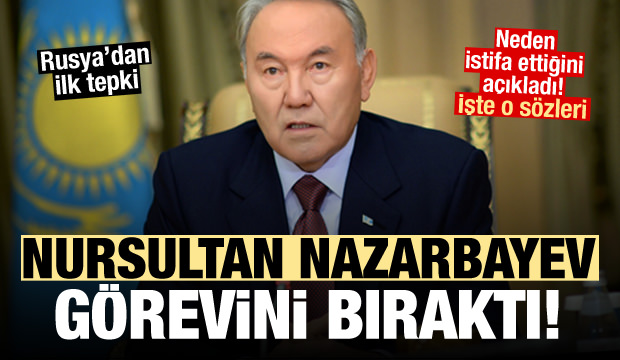 Kazak lider Nursultan Nazarbayev istifa etti! Rusya'dan ilk tepki