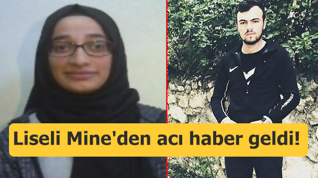 Lise öğrencisi Mine'den acı haber geldi