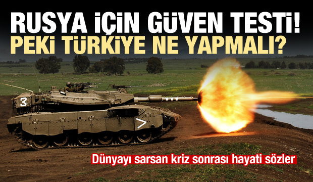 'Rusya için güven testi! Peki Türkiye ne yapmalı?'