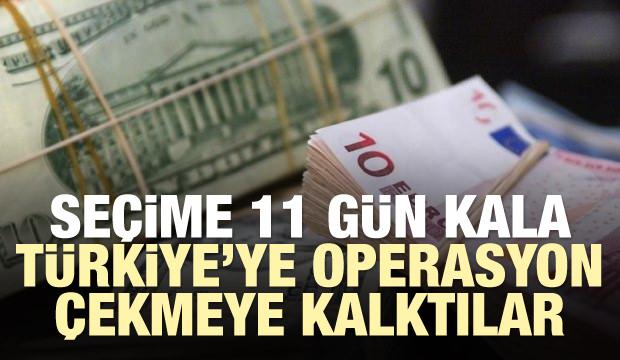 Seçime 11 gün kala Türkiye'ye operasyon çekmeye kalktılar